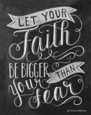 Let-your-faith-be-bigger-than-your-fears.-2